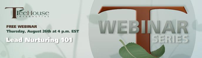 Webinar Series, Lead Nurturing 101, Thrusday, August 26th at 4 p.m. Eastern